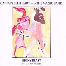 Captain Beefheart - Shiny Beast (Bat Chain Puller).jpg