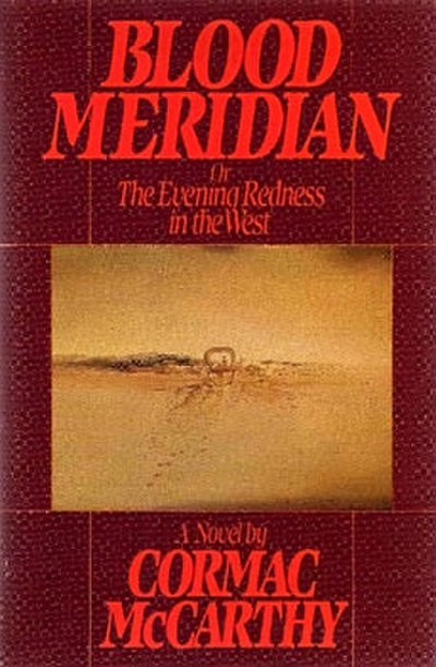 Picture of a book: Blood Meridian, Or The Evening Redness In The West