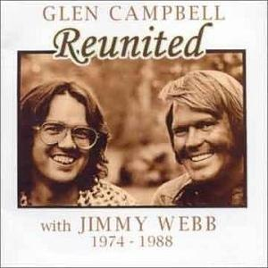 Reunited with Jimmy Webb 1974–1988 - Image: Glen Campbell Reunited with Jimmy Webb 1974 1988 album cover
