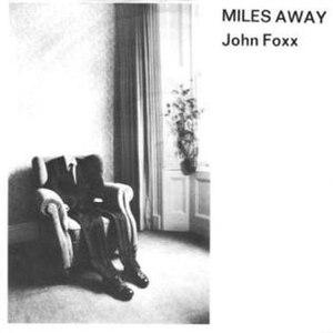 Miles Away (John Foxx song) - Image: John Foxx Miles Away