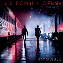 Luis Fonsi and Ozuna – Imposible.png
