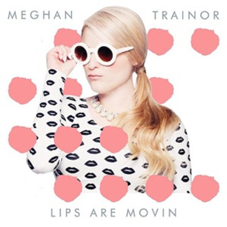 Lips Are Movin - Image: Meghan Trainor Lips Are Movin