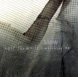 Half the World Is Watching Me - Image: Mew htwiwm issue 1
