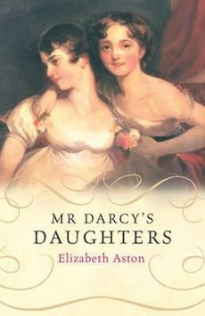 Mr. Darcy's Daughters by Elizabeth Aston.jpg