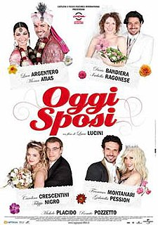 <i>Oggi sposi</i> (2009 film) 2009 film by Luca Lucini