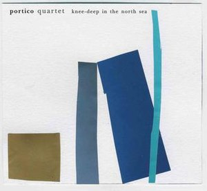 Knee-Deep in the North Sea - Image: Portico Quartet Knee Deep in the North Sea album cover