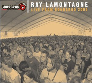 Live from Bonnaroo 2005 (EP) - Image: Ray lamontagne live from bannaroo 2005