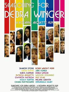 <i>Searching for Debra Winger</i> 2002 film by Rosanna Arquette