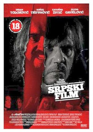 Splatter film - A Serbian Film (2010) is considered to be one of the most violent splatter films ever made.