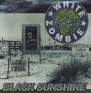 Black Sunshine - Image: White Zombie Black Sunshine 1