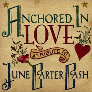 Anchored in Love: A Tribute to June Carter Cash - Image: Anchored in Love June Carter Cash