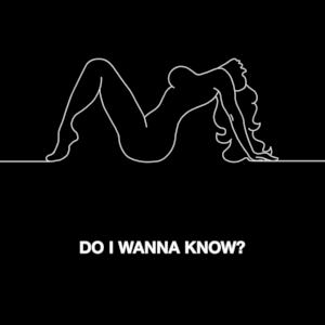 Do I Wanna Know? - Image: Arctic Monkeys Do I Wanna Know
