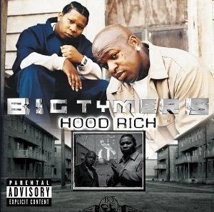 Hood Rich - Image: Big Tymers