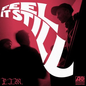 Feel It Still - Image: Feel It Still
