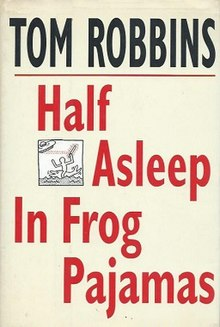 Half Asleep in Frog Pajamas (Tom Robbins book - cover art).jpg