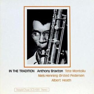 In the Tradition (Anthony Braxton album) - Image: In the Tradition (Anthony Braxton album)