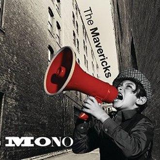 Mono (The Mavericks album) - Image: Mono Mavericks
