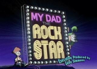 <i>My Dad the Rock Star</i> television program