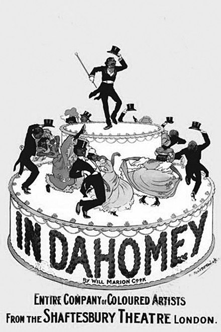 The poster announcing the London premiere of In Dahomey at the Shaftesbury Theatre, 1903. PAUL DUNBAR IN DAHOMEY IN LONDON 1904.jpg