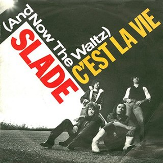 (And Now the Waltz) Cest La Vie 1982 single by Slade