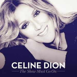 The Show Must Go On (Queen song) - Image: The Show Must Go On Celine Dion single
