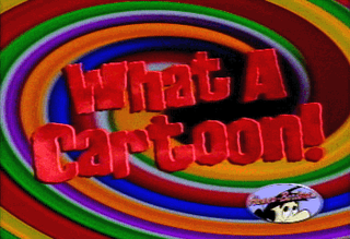 <i>What a Cartoon!</i> American animation showcase series