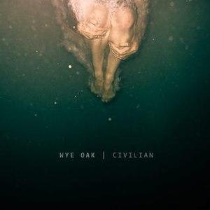 Civilian (Wye Oak album) - Image: Wye Oak Civilian album cover