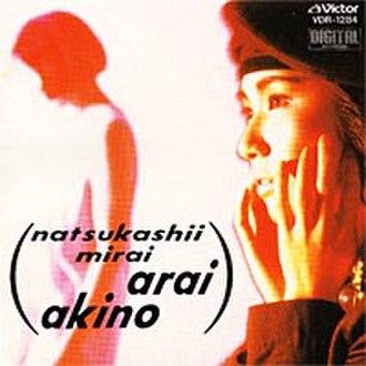 Natsukashii Mirai - Image: Akino Arai Natsukashii Mirai