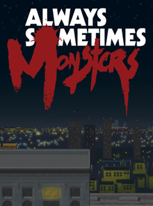 Always Sometimes Monsters - Wikipedia