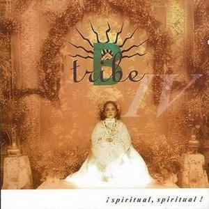 ¡Spiritual, Spiritual!