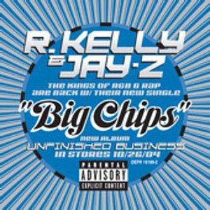 Big Chips - Image: Big Chips Rkelly jayz