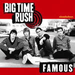 Famous (Play song) - Image: Big Time Rush Famous Single