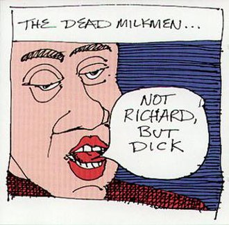 Not Richard, But Dick - Image: Dead Milkmen Richard
