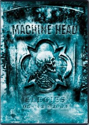 Elegies (Machine Head DVD) - Image: Elegies Cover