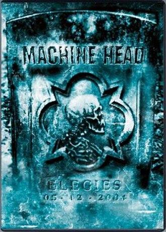 Elegies (Machine Head DVD) - Image: Elegies Cover
