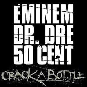 Crack a Bottle - Image: Eminem Crack a Bottle