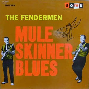 Mule Skinner Blues - Image: Fendermen Mule Skinner Blues