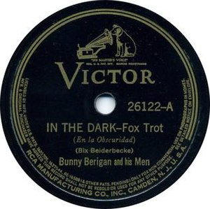 In the Dark (Bix Beiderbecke song) - 1939 RCA Victor release by Bunny Berigan and His Men, 26122A.