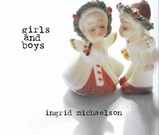<i>Girls and Boys</i> (album) 2006 studio album by Ingrid Michaelson