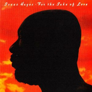 For the Sake of Love - Image: Isaac Hayes For the Sake of Love