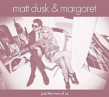 Just the Two of Us Matt Dusk & Margaret album.jpg