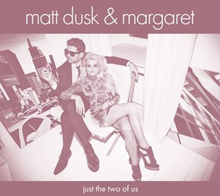 <i>Just the Two of Us</i> (Matt Dusk and Margaret album) 2015 studio album by Matt Dusk and Margaret
