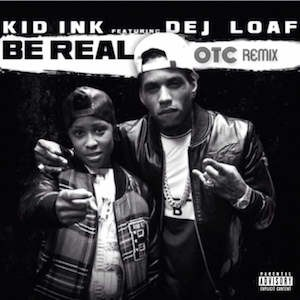 Be Real (song) - Image: Kid Ink Be Real Remix
