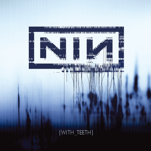 With Teeth - Image: Nine Inch Nails With Teeth