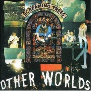 Other Worlds (Screaming Trees album) - Image: OTHERWORLD Sep COVER