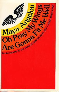 <i>Oh Pray My Wings Are Gonna Fit Me Well</i> book by Maya Angelou