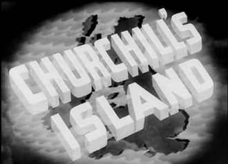 Churchill's Island - Opening title