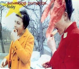 Today (The Smashing Pumpkins song) - Image: Smashing Pumpkins Today