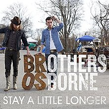 Stay a Little Longer (Brothers Osborne song) - Wikipedia
