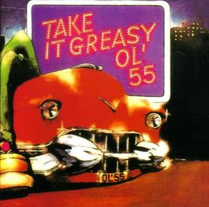 Take It Greasy - Image: Take it Greasy by Ol' 55